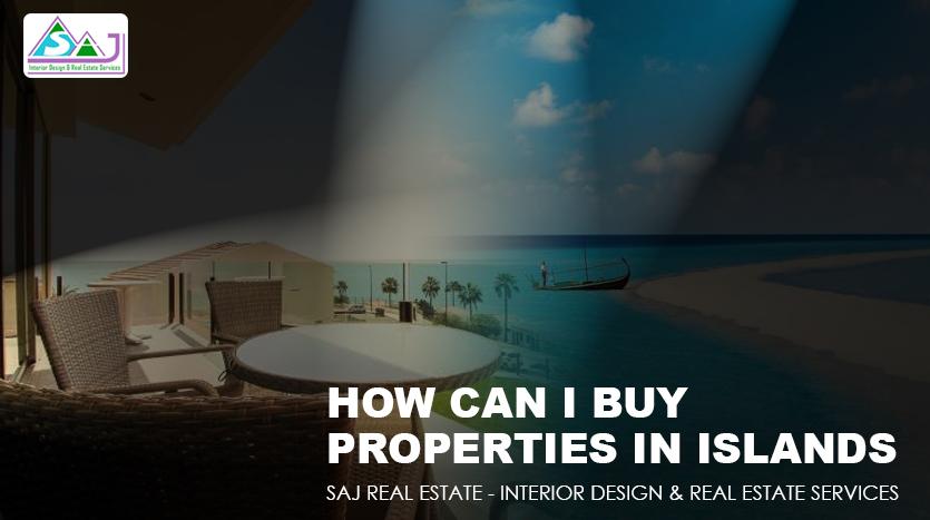 How Can I Buy Properties in Islands